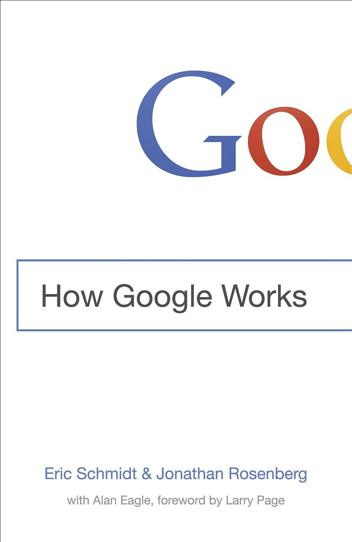 Come funziona Google di Eric Schmidt
