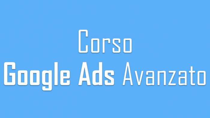 Corso Google Ads Avanzato