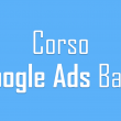 Corso Google Ads Base