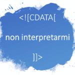 Cosa significa CDATA in un file XML